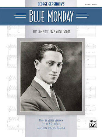 George Gershwin - Blue Monday - Complete 1922 Vocal Score arr. George Bassman - Opera Vocal Score (English)