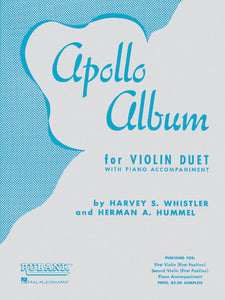 Apollo Album for Violin Duet w/Piano Accompaniment - 30 Easy Level (grade 2 - First [1st] Position) Duets - arr. Harvy Whistler & Herman A. Hummel - Violin Ensemble Duet: Two (2) Violins & Piano - Score & Parts