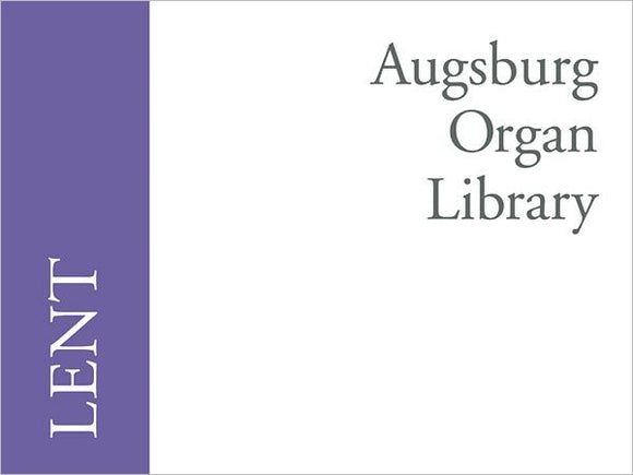 Augsburg Organ Library: Lent - Mixed Organ Collection