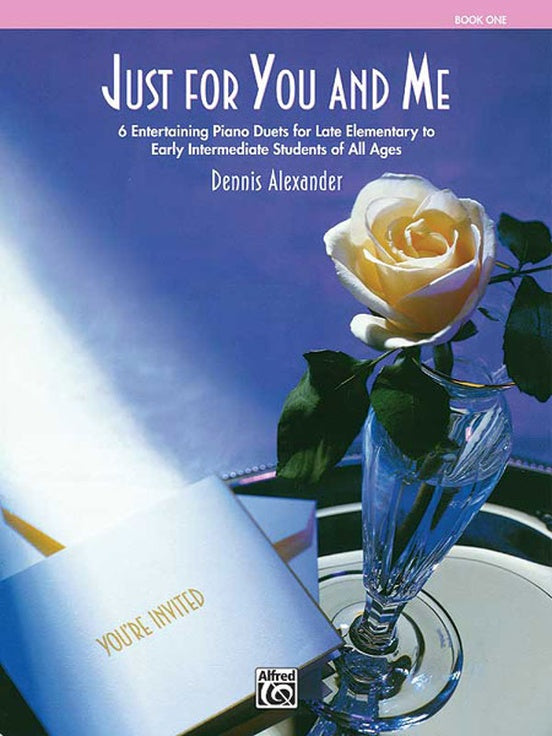 Alexander, Dennis - Just You for Me, Book 1 - Late Elementary to Early Intermediate to Late Intermediate - Piano Duet (1 Piano 4 Hands)