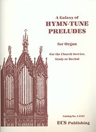 A Galaxy of Hymn-Tune Preludes - For the Church Service, Study or Recital - Mixed Organ Collection