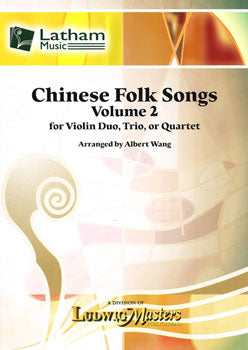 Chinese Folk Songs, Volume 2 for Violin Duo, Trio or Quartet arr. Albert Wang - Violin Ensemble: Two (2), Three (3) & Four (4) Violins - Score & Parts