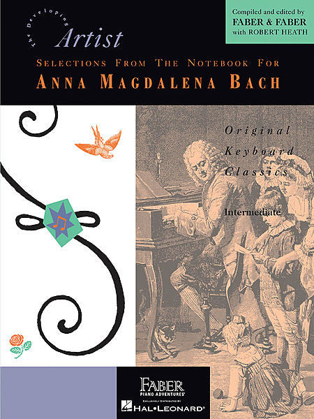Selections from the Notebook for Anna Magdalena Bach Developing Artist Original Keyboard Classics compiled and edited by Faber & Faber Faber Piano Adventures