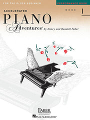 Accelerated Piano Adventures for the Older Beginner Performance Book 1 Faber Piano Adventures Performance Book 1