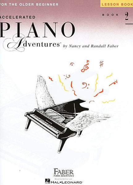 Accelerated Piano Adventures for the Older Beginner Lesson Book 2 Faber Piano Adventures Lesson Book 2