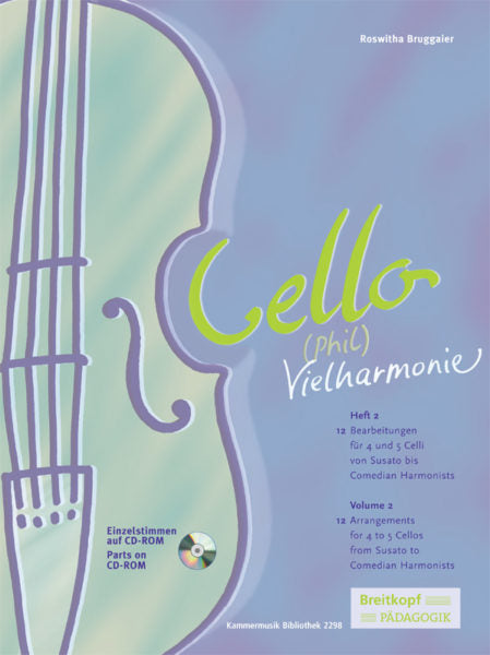 Cello-(Phil)Vielharmonie Volume 2 arr. Roswitha Bruggaier - 12 Arrangements from Susato to Comedian Harmonists - Violoncello [Cello] Ensemble Quartet: Four (4) Cellos - Score w/Parts on CD (PDF)