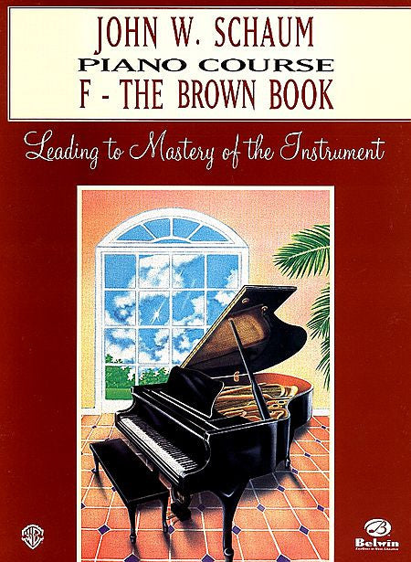 Schaum, John W. - Piano Course, F: The Brown Book - Piano Method Series*