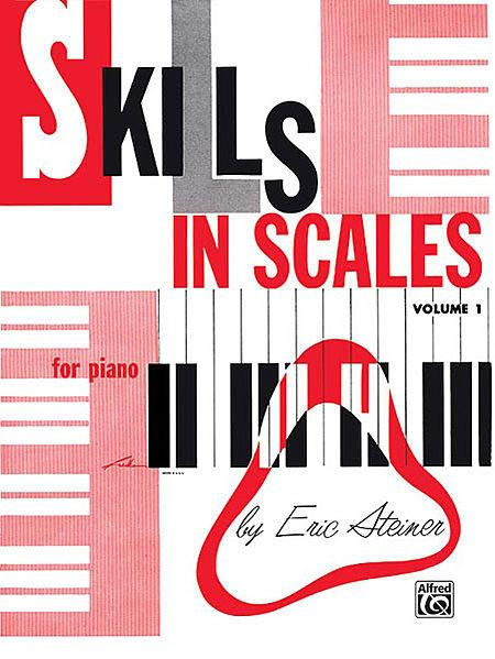 Steiner, Eric - Skills in Scales, Book 1 - Piano Method Scales*