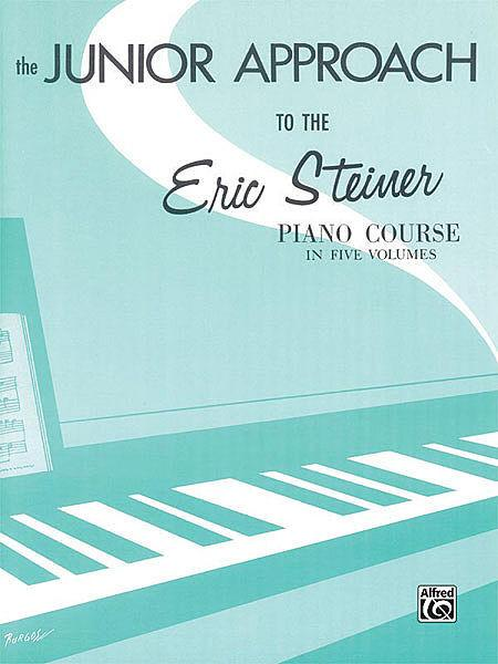 Steiner, Eric - Piano Course: The Junior Approach (Preparatory) - Piano Method Series*