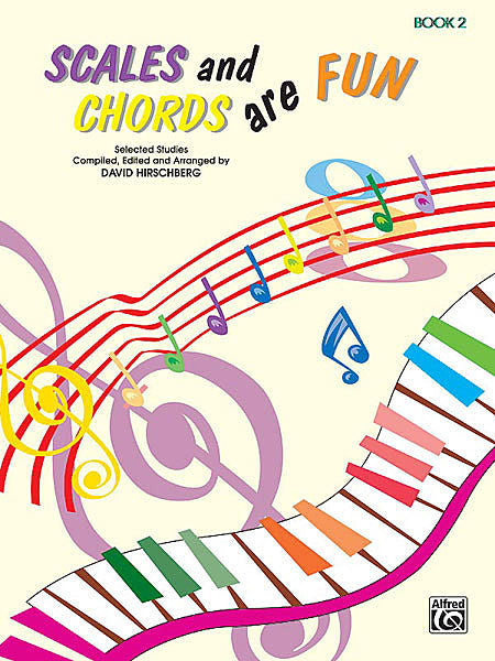 Hirschberg, David - Scales and Chords Are Fun, Book 2 (Major) - Piano Method Scales*