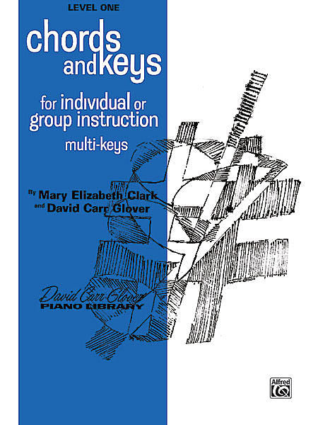 Glover, David Carr - Chords and Keys, Level 1 - For Individual or Group Instruction - Piano Method Series*