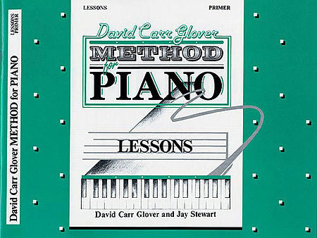 Glover, David Carr - Method for Piano: Lessons, Primer- Piano Method Series*