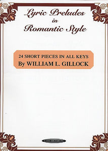 Lyric Preludes in Romantic Style - Gillock