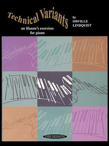 Lindquist, Orville - Technical Variants on Hanon's Exercises for Pianoforte - Piano Method Volume*