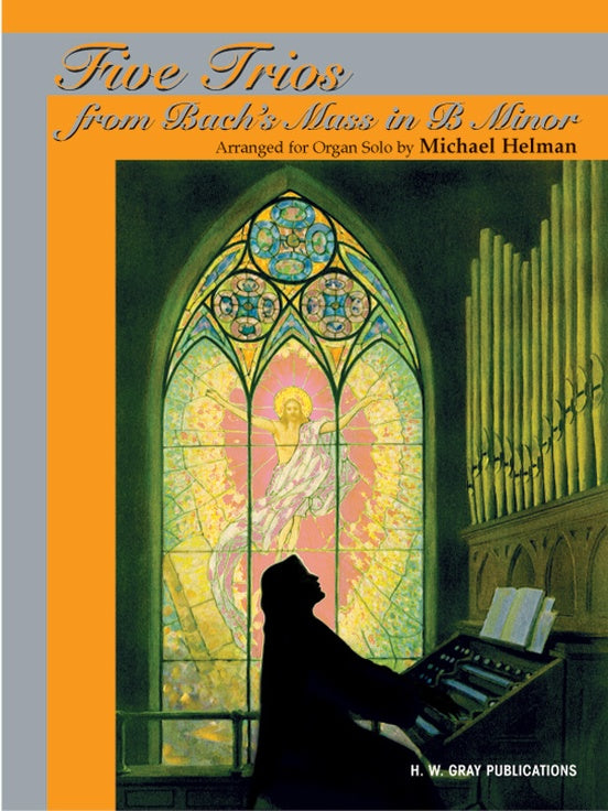 Bach - Five (5) Trios from Bach's Mass in B Minor arr. Michael Helman - Organ Solo