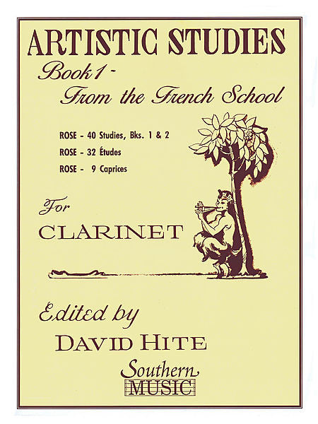 Artistic Studies for Clarinet, Book 1 From the French school trans. Cyrille Rose/ed. David Hite Southern Music Clarinet