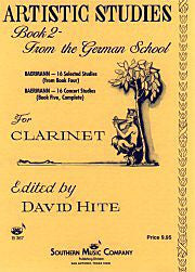Artistic Studies for Clarinet, Book 2 From the German School Carl Baermann/ed. David Hite Southern Music Clarinet