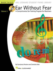 Ear Without Fear - Volume 1 A Comprehensive Ear-Training Program for Musicians by Constance Preston and Charlotte Hale Hal Leonard Student Piano Library Educational Piano Library Book/CD Pack