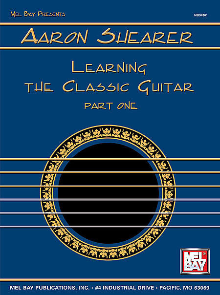 Aaron Shearer Learning The Classic Guitar Part 1 by Aaron Shearer