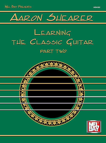 Aaron Shearer Learning the Classic Guitar Part 2 by Aaron Shearer