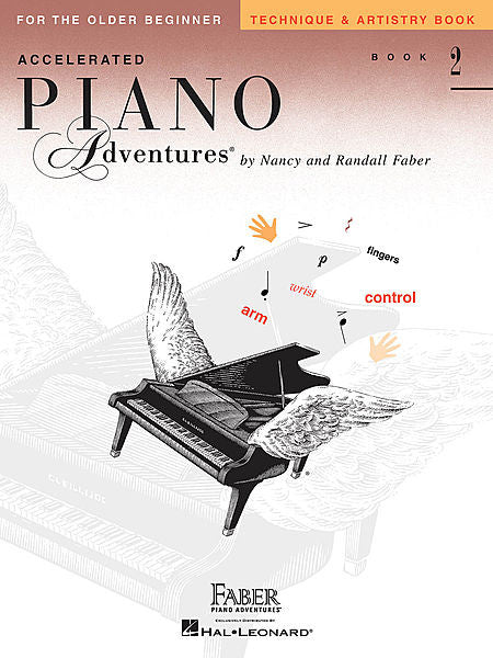 Accelerated Piano Adventures for the Older Beginner Technique & Artistry Book 2 Faber Piano Adventures Technique & Artistry Book 2