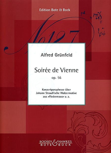 Soiree de Vienne, Op. 56 A Concert Paraphrase of Johann Strauss's Waltz Motives from Fledermaus ed. F. H. Schneider BH Piano