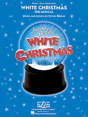 White Christmas The Musical Music and Lyrics by Irving Berlin Vocal Selections Piano/Vocal Selections