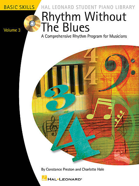 Rhythm Without the Blues - Volume 3 A Comprehensive Rhythm Program for Musicians by Constance Preston and Charlotte Hale Book/CD Packs Educational Piano Library Volume 3