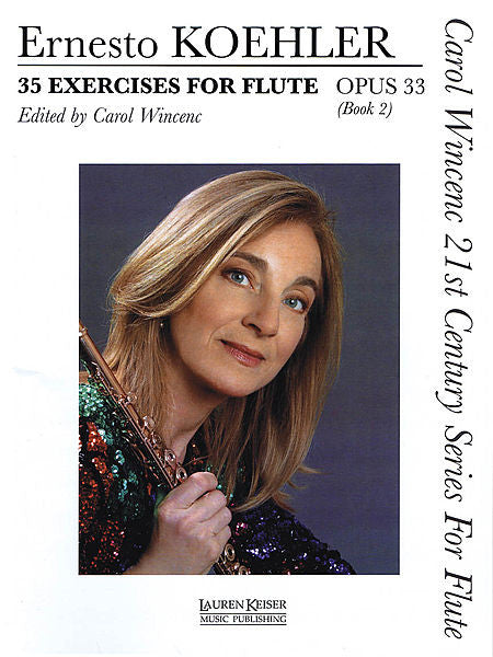 35 Exercises for Flute, Op. 33 Carol Wincenc 21st Century Series for Flute - Book 2 ed. Carol Wincenc Carol Wincenc 21st Century Series for Flute LKM Music Book 2