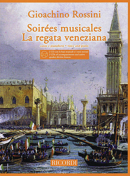Soirees Musicales and La Regata Veneziana Medium/High Voice and Piano with 2 CDs of piano accompaniments and diction lessons with 2 CDs of piano accompaniments and diction lessons Vocal Medium/High Voice and Piano
