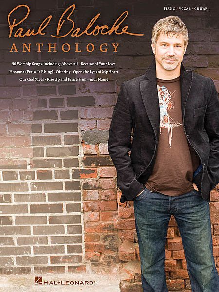 Paul Baloche Anthology Piano/Vocal/Guitar Artist Songbook P/V/G