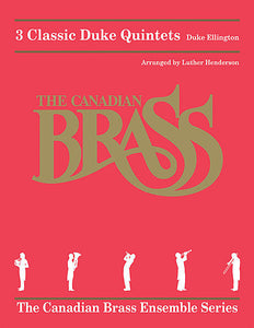 3 Classic Duke Quintets Brass Quintet The Canadian Brass Ensemble Series arr. Luther Henderson Brass Ensemble Score and Parts