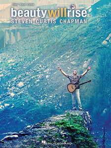 Steven Curtis Chapman - Beauty Will Rise Piano/Vocal/Guitar Artist Songbook P/V/G
