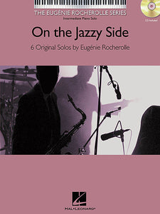 On the Jazzy Side Intermediate Piano Solos The Eugenie Rocherolle Series Piano Solo Songbook Book/CD Pack