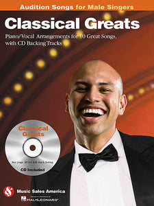 Classical Greats - Audition Songs for Male Singers Piano/Vocal/Guitar Arrangements with CD Backing Tracks Book/CD Pack Audition Songs P/V/G