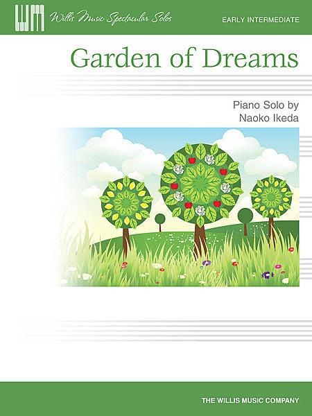 Garden of Dreams Early Intermediate Level Naoko Ikeda Early Intermediate Level Willis