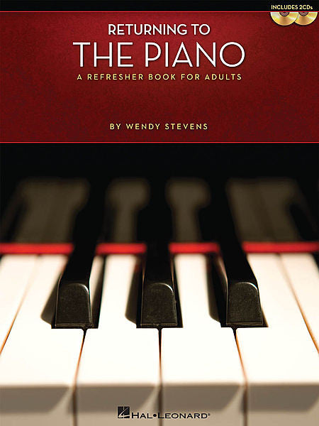 Returning to the Piano A Refresher Book for Adults by Wendy Stevens Keyboard Instruction Book/2-CD Pack