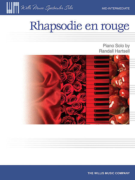 Rhapsodie en rouge Mid-Intermediate Level Randall Hartsell Mid-Intermediate Level Willis