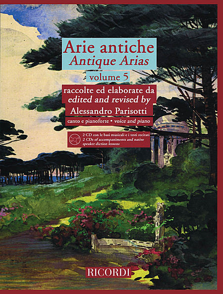 Arie Antiche, Vol. 5 With 2 CDs of accompaniments and native speaker diction lessons ed. Alessandro Parisotti Vocal Collection Book/2-CDs