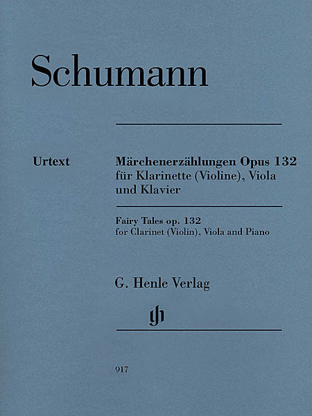Schumann - Fairy Tales, Op. 132 (Marchenerzahlungen) Clarinet in B-flat (Violin), Viola and Piano (ed. Ernst Herttrich piano fing. Klaus Schilde) Henle Music Folios Clarinet in B-flat (Violin), Viola and Piano