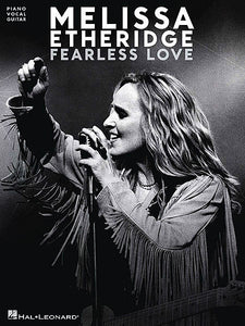 Melissa Etheridge - Fearless Love Piano/Vocal/Guitar Artist Songbook P/V/G