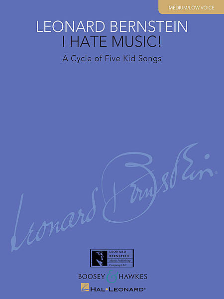 I Hate Music! A Cycle of Five Kid Songs Medium/Low Voice ed. Richard Walters Boosey & Hawkes Voice Medium/Low Voice
