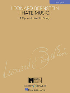 I Hate Music! A Cycle of Five Kid Songs High Voice ed. Richard Walters Boosey & Hawkes Voice High Voice