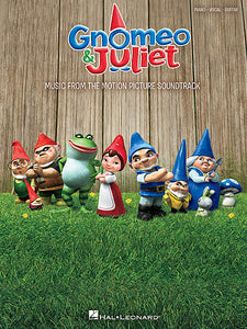 Gnomeo & Juliet Music from the Motion Picture Soundtrack Piano/Vocal/Guitar Songbook P/V/G