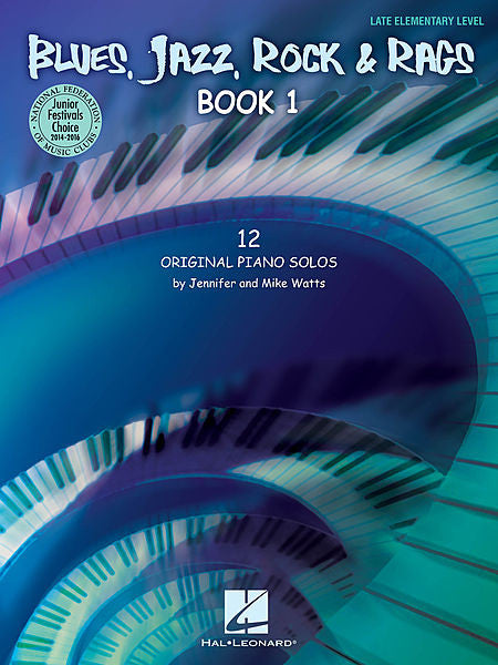 Blues, Jazz, Rock & Rags - Book 1 12 Original Piano Solos - Late Elementary Level by Jennifer and Mike Watts Educational Piano Solo