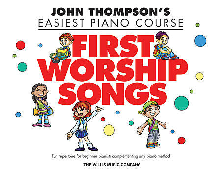 Thompson, John - Easiest Piano Course: First Worship Songs arr. Glenda Austin - Piano Method Series
