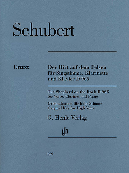 The Shepherd on the Rock, D. 965 Original Key for High Voice Voice, Clarinet, and Piano ed. Annette Oppermann Henle Music Folios Voice, Clarinet, and Piano