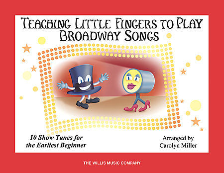 Teaching Little Fingers to Play Broadway Songs arr. Carolyn Miller Willis Book Only