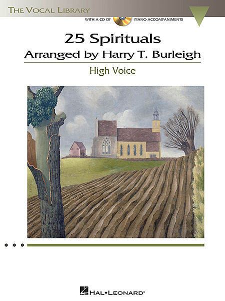 25 Spirituals Arranged by Harry T. Burleigh With a CD of Recorded Piano Accompaniments High Voice, Book/CD The Vocal Library Vocal Collection High Voice, Book/CD