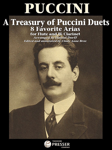 A Treasury Of Puccini Duets 8 Favorite Arias for Flute and Bb Clarinet Flute, Clarinet E-FLAT MAJOR - Giacomo Puccini Daniel Dorff Cindy Anne Broz
